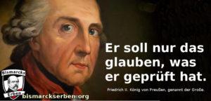 Zi Friedrich II. - Er soll nur das glauben, was er geprüft hat.